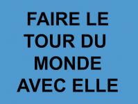 Faire le tour du monde avec elle du dossier dda Aquitaine de Serge Provost